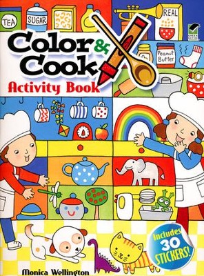 Color & Cook Activity Book with 50 Stickers!  -     By: Monica Wellington