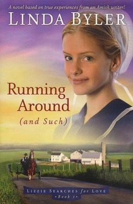 Running Around (and Such), Lizzie Searches for Love Series #1   -     By: Linda Byler