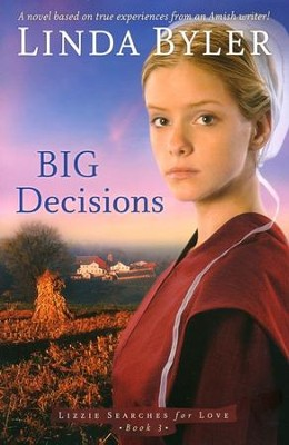 Big Decisions, Lizzie Searches for Love Series #3   -     By: Linda Byler