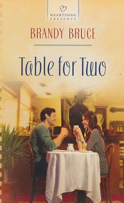 Table for Two  -     By: Brandy Bruce