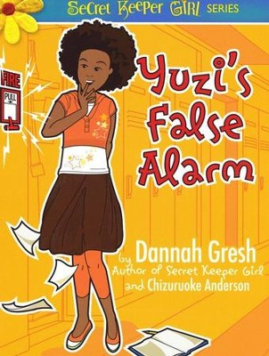 Yuzi's False Alarm  -     By: Dannah Gresh, Chizuruoke Anderson