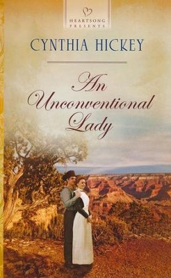 An Unconventional Lady  -     By: Cynthia Hickey