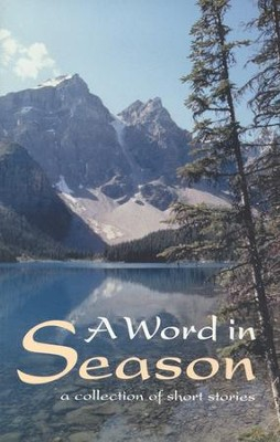 A Word in Season: A Collection of Short Stories (Compilation)  -