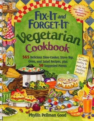 Fix-It and Forget-It Vegetarian Cookbook: 250 Delicious Slow Cooker Recipes with 250 Stove-Top and Oven Recipes, Plus 50 Suggested Menus (Plastic Comb Binding)  -     By: Phyllis Pellman Good