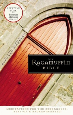 NIV Ragamuffin Bible: Meditations for the Bedraggled, Beat-Up, and Brokenhearted / Special edition - eBook  -     By: Brennan Manning