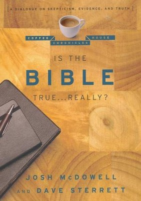 Is the Bible True Really: A Dialogue on Skepticism, Evidence, and Truth  -     By: Josh McDowell, Dave Sterrett