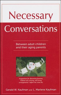 Necessary Conversations: Between Adult Children and their Aging Parents  -     By: Gerald Kauffman, Marlene L. Kauffman
