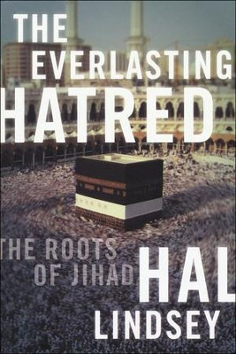 The Everlasting Hatred: The Roots of Jihad  -     By: Hal Lindsey