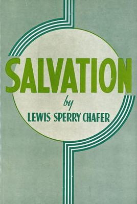 Salvation / New edition - eBook  -     By: Lewis Sperry Chafer