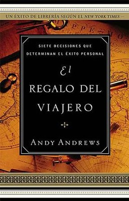 El Regalo del Viajero: The Traveller's Gift - Spanish ed. - eBook  -     By: Andy Andrews