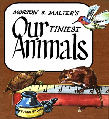 Our Tiniest Animals - eBook  -     By: Morton S. Malter     Illustrated By: Gringhius Dirk