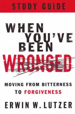 When You've Been Wronged Study Guide  -     By: Erwin Lutzer