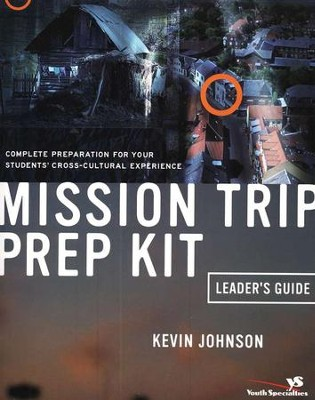 Missions Trip Prep Kit Leader's Guide  -     By: Kevin Johnson