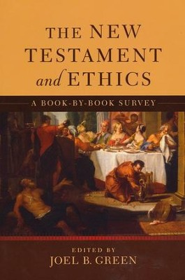 New Testament and Ethics, The: A Book-by-Book Survey - eBook  -     Edited By: Joel B. Green     By: Edited by Joel B. Green