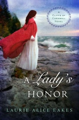 A Lady's Honor - eBook  -     By: Laurie Alice Eakes