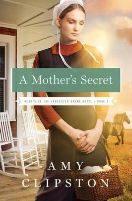 A Mother's Secret - eBook  -     By: Amy Clipston