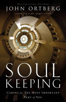 Soul Keeping: Caring For the Most Important Part of You - eBook  -     By: John Ortberg
