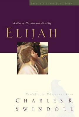 Elijah: A Man Who Stood with God - eBook  -     By: Charles R. Swindoll