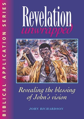 Revelation Unwrapped  -     By: John Richardson