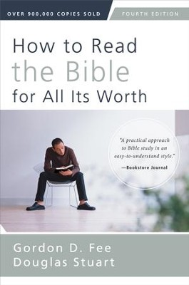 How to Read the Bible for All Its Worth: Fourth Edition / Special edition - eBook  -     By: Gordon D. Fee, Douglas Stuart