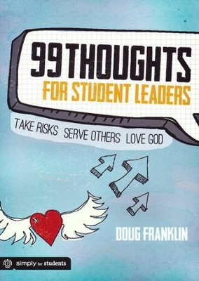 99 Thoughts for Student Leaders  -     By: Doug Franklin