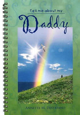 Tell Me About My Daddy  -     By: Annette Destefano