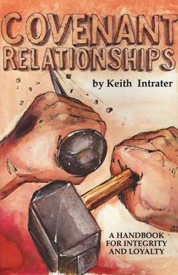 Covenant Relationships: A Handbook for Integrity and Loyalty   -     By: Keith Intrater