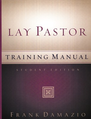 The Lay Pastor Training Manual   -     By: Frank Damazio