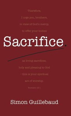Sacrifice: Costly grace and glorious privilege - eBook  -     By: Simon Guillebaud
