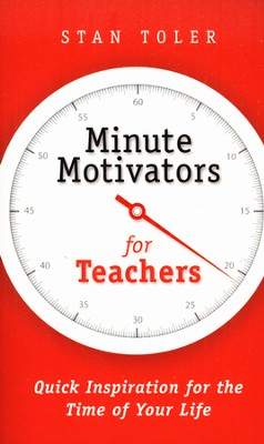 Minute Motivators for Teachers  -     By: Stan Toler