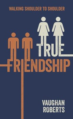 True Friendship: Walking through life with your Christian Friends - eBook  -     By: Vaughan Roberts