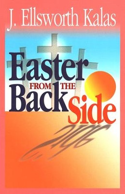 Easter from the Back Side  - Slightly Imperfect  -     By: J. Ellsworth Kalas