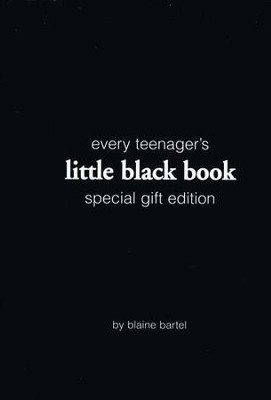 Every Teenager's Little Black Book, Special Gift Edition  -     By: Blaine Bartel