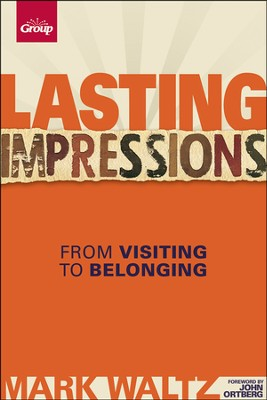 Lasting Impressions: From Visiting to Belonging, Revised  -     By: Mark Waltz