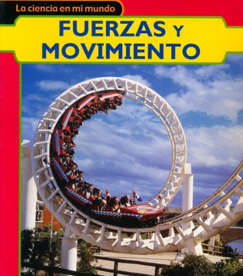 Fuerzas y movimiento, Forces and Motion  -     By: Angela Royston