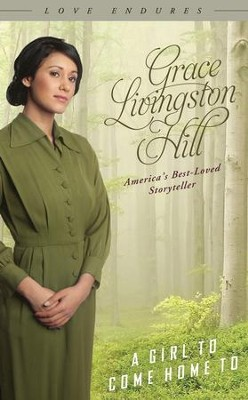 A Girl to Come Home To - eBook  -     By: Grace Livingston Hill