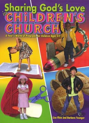 Sharing God's Love in Children's Church  -     By: Lisa Flinn, Barbara Younger