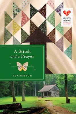 A Stitch and a Prayer: Quilts of Love Series - eBook  -     By: Eva J. Gibson