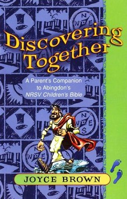 Discovering Together: A Parent's companion to Abingdon's NRSV Children's Bible  -     By: Joyce Brown