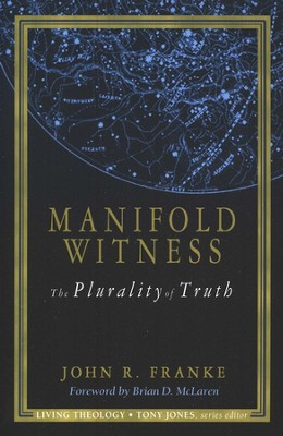 Manifold Witness: The Plurality of Truth  -     By: John R. Franke