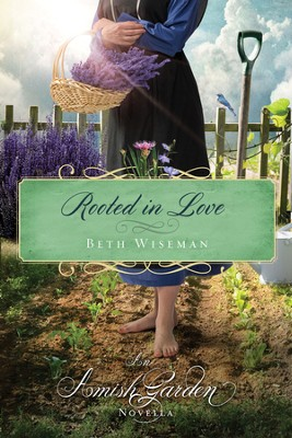 Rooted in Love: An Amish Garden Novella - eBook  -     By: Beth Wiseman