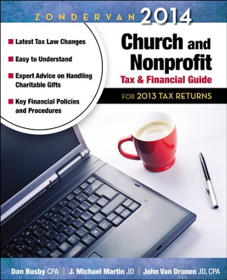 Zondervan 2014 Church and Nonprofit Tax and Financial Guide: For 2013 Tax Returns  -     By: Dan Busby CPA, J. Michael Martin, John VanDrunen