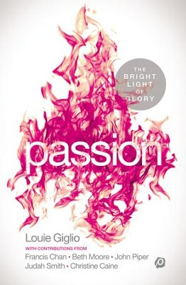 Passion: The Bright Light of Glory - eBook  -     By: Louie Giglio