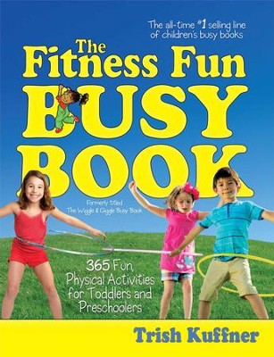 The Fitness Fun Busy Book: 365 Creative Games & Activities to Keep Your Child Moving and Learning - eBook  -     By: Trish Kuffner