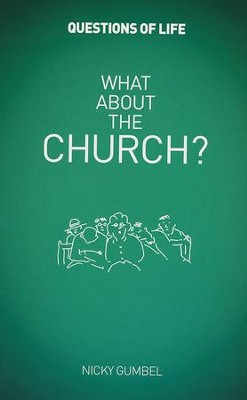 What About the Church? Booklet   -     By: Nicky Gumbel