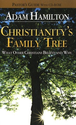 Christianity's Family Tree - Pastor's Guide with CD-ROM  -     By: Adam Hamilton