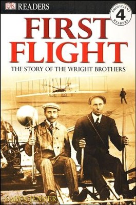 DK Readers, Level 4: First Flight, The Story of the Wright  Brothers  -
