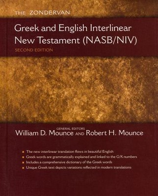 The Zondervan NASB/NIV Greek and English Interlinear   New Testament  -     By: William D. Mounce, Robert H. Mounce