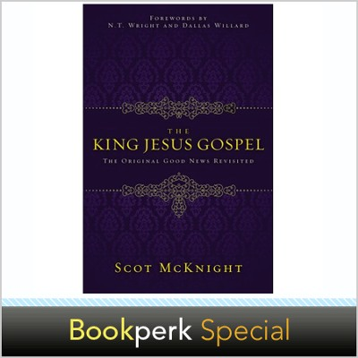 The King Jesus Gospel: The Original Good News Revisited -Autographed edition  -     By: Scot McKnight