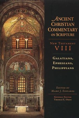 Galatians, Ephesians, Philippians: Ancient Christian Commentary on Scripture [ACCS]  -     Edited By: Mark J. Edwards, Thomas C. Oden     By: Mark J. Edwards, ed.